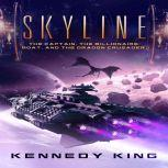 SkyLine: The Captain, The Billionaire Boat and The Dragon Crusader, Kennedy King