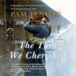 Things We Cherished, The, Pam Jenoff
