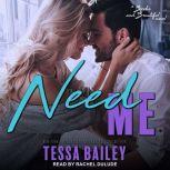 Need Me, Tessa Bailey