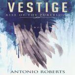 Vestige Rise of the Pureblood, Antonio Roberts