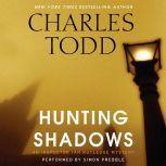 Hunting Shadows An Inspector Ian Rutledge Mystery, Charles Todd