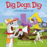 Dig, Dogs, Dig, James Horvath