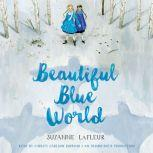 Beautiful Blue World, Suzanne LaFleur