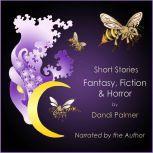 Short Stories Fantasy, Fiction and Horror, Dandi Palmer