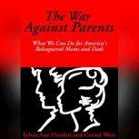 The War Against Parents, Sylvia Ann Hewlett and Cornel West