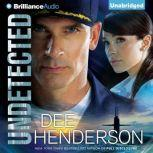Undetected, Dee Henderson