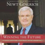 Winning the Future A 21st Century Contract with America, Newt Gingrich