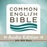 CEB Common English Bible Audio Edition with music - John, Common English Bible