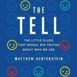The Tell The Little Clues That Reveal Big Truths About Who We Are, Matthew Hertenstein