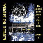 Little by Little, John R Little
