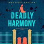 Deadly Harmony, Marissa Shrock