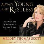 Always Young and Restless My Life On and Off America's #1 Daytime Drama, Melody Thomas Scott
