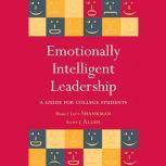 Emotionally Intelligent Leadership A Guide for College Students, Scott J. Allen