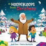 Mr. Hoopeyloops Saves Christmas, Andi Cann