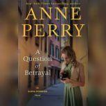 A Question of Betrayal, Anne Perry