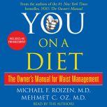 You: On a Diet The Owner's Manual for Waist Management, Michael F. Roizen