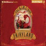 The Girl Who Circumnavigated Fairyland in a Ship of Her Own Making, Catherynne M. Valente