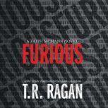 Furious, T.R. Ragan