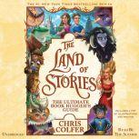 The Land of Stories: The Ultimate Book Hugger's Guide, Chris Colfer
