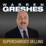 Supercharged Selling Action Guide, The Power to Be the Best, Warren Greshes