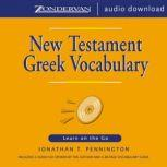 New Testament Greek Vocabulary Learn on the Go, Jonathan T. Pennington