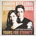 Yours for Eternity A Love Story on Death Row, Damien Echols