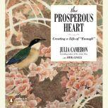 The Prosperous Heart, Julia Cameron
