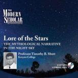 Lore of the Stars The Mythological Narrative of the Night Sky, Timothy B. Shutt