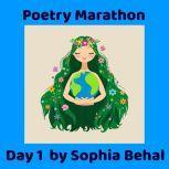 Poetry Marathon Day 1, Sophia Behal