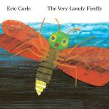 The Very Lonely Firefly, Eric Carle