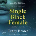 Single Black Female, Tracy Brown