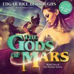 The Gods of Mars The Martian Series, Book 2, Edgar Rice Burroughs
