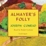 Almayer's Folly, Joseph Conrad