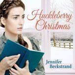Huckleberry Christmas, Jennifer Beckstrand