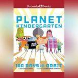 Planet Kindergarten 100 Days in Orbit, Sue Ganz-Schmitt