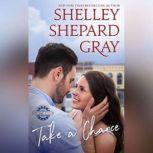 Take a Chance, Shelley Shepard Gray