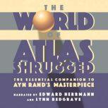 The World of Atlas Shrugged The Essential Companion to Ayn Rand's Masterpiece, Objectivist Center
