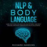 NLP & Body Language, Richard Hawkins