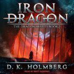 Iron Dragon, D.K. Holmberg