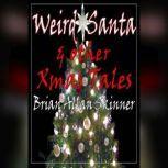 Weird Santa & other Xmas Tales, Brian Allan Skinner