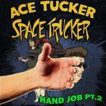 The HJ Part 2 An Ace Tucker Space Trucker Adventure, James R. Tramontana