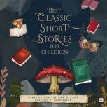 Best Classic Short Stories For Children, Various