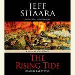 The Rising Tide A Novel of World War II, Jeff Shaara