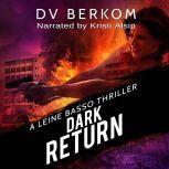 Dark Return A Leine Basso Thriller, D.V. Berkom