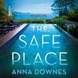 The Safe Place A Novel, Anna Downes