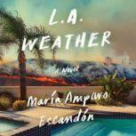 L.A. Weather A Novel, Maria Amparo Escandon