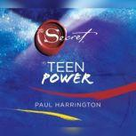 The Secret to Teen Power, Paul Harrington