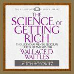 The Science of Getting Rich The Legendary Mental Program To Wealth And Mastery, Wallace D Wattles