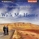 Walk Me Home, Catherine Ryan Hyde