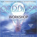 Goddess Workshop, Suzanne Corbie